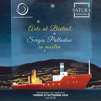 25 settembre ✦ Arte al Bistrot: Sergio Palladini in mostra