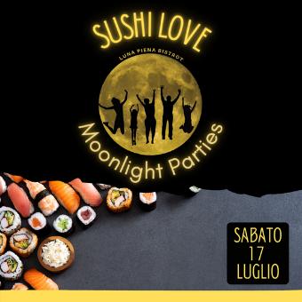 17 luglio ✦ Moonlight Parties – Sushi love