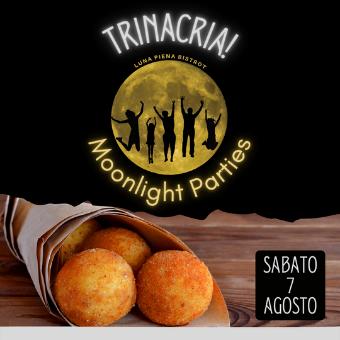 7 agosto ✦ Moonlight Parties – Trinacria!